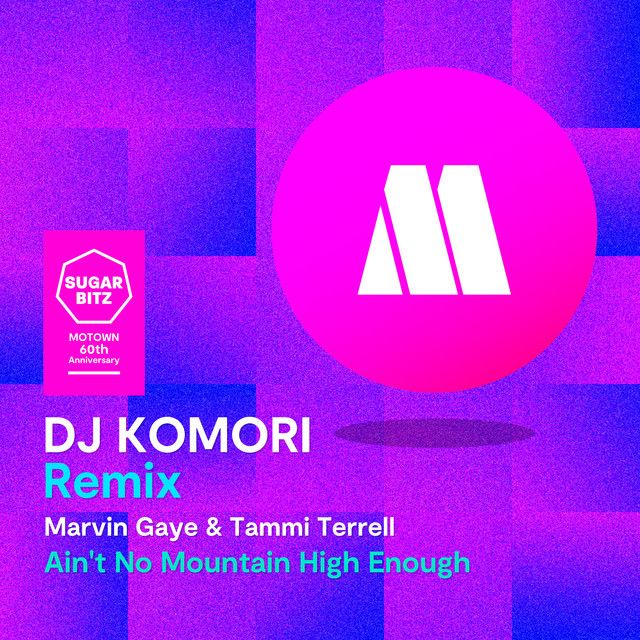 Ain't No Mountain High Enough (DJ Komori Remix)